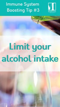 limit your alcohol intake